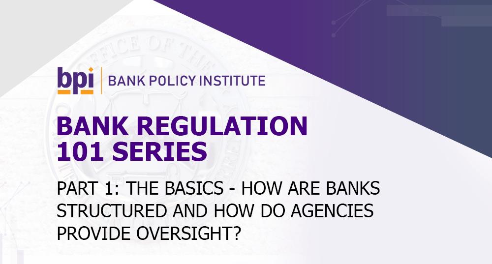 Bank Regulation 101 Series: Part 1